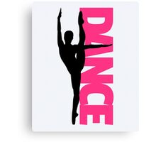 Dance Text Girl Quote Canvas Print