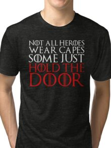 NOT ALL HEROES WEAR CAPES (HOLD THE DOOR) (White)  Tri-blend T-Shirt