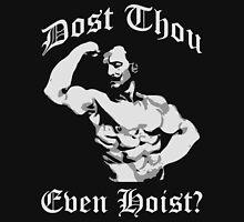 Dost Thou Even Hoist? (Eugen Sandow) Unisex T-Shirt