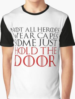 NOT ALL HEROES WEAR CAPES (HOLD THE DOOR) (Black)  Graphic T-Shirt