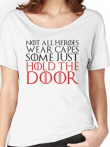 NOT ALL HEROES WEAR CAPES (HOLD THE DOOR) (Black)  Women's Relaxed Fit T-Shirt