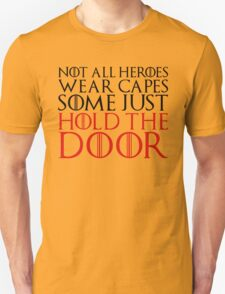 NOT ALL HEROES WEAR CAPES (HOLD THE DOOR) (Black)  Unisex T-Shirt