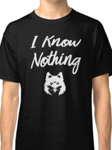 I know nothing... And you? Classic T-Shirt