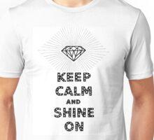 Keep Calm & Shine On Unisex T-Shirt