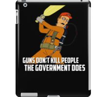 Dale Gribble - Guns Don't Kill People, The Government Does! iPad Case/Skin