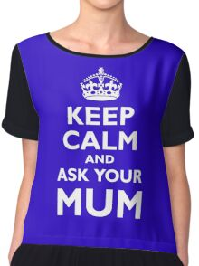 KEEP CALM, AND ASK YOUR MUM, White on Black Chiffon Top