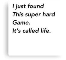 Just found a super hard game Canvas Print