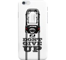 FJ CRUISER DONT GIVE UP iPhone Case/Skin