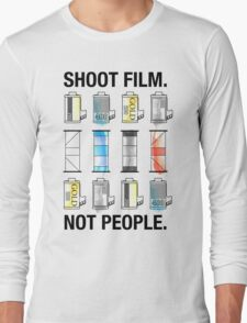 SHOOT FILM. NOT PEOPLE. Long Sleeve T-Shirt