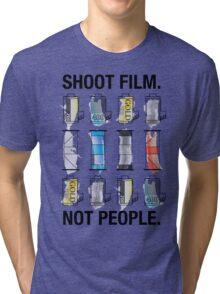SHOOT FILM. NOT PEOPLE. Tri-blend T-Shirt