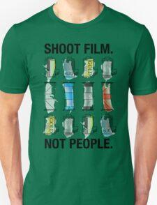 SHOOT FILM. NOT PEOPLE. Unisex T-Shirt
