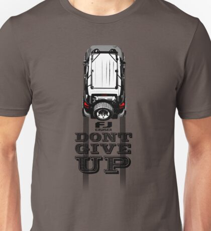 FJ CRUISER DONT GIVE UP Unisex T-Shirt