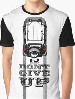 FJ CRUISER DONT GIVE UP Graphic T-Shirt
