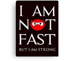 I am not fast but strong Canvas Print