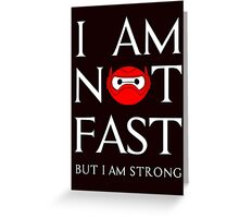 I am not fast but strong Greeting Card