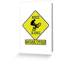 MOUNTAIN BIKE MOAB UTAH BIKE XING CROSSING BIKING MOUNTAINS Greeting Card