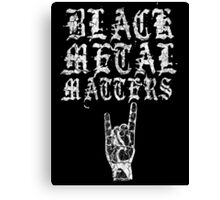 BLACK METAL MATTERS olde english Canvas Print