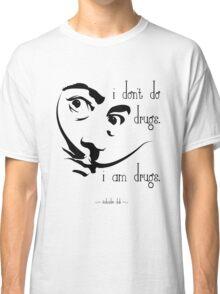 Dali I Am Drugs Classic T-Shirt