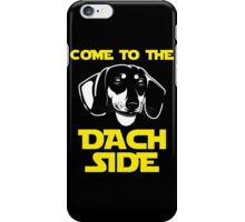 Come To The Dachshund Side iPhone Case/Skin