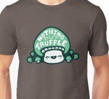 Nothing But Truffle Unisex T-Shirt
