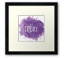 It's Friday Framed Print
