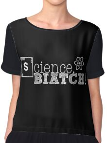 Science, biatch! White Chiffon Top