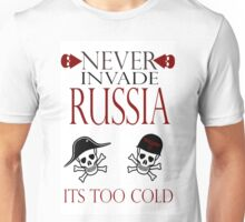 Never Invade Russia Unisex T-Shirt