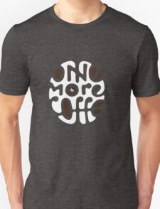 One more Coffee Unisex T-Shirt