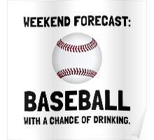 Weekend Forecast Baseball Poster