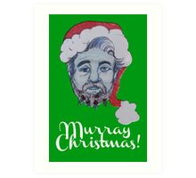 Murray Christmas! Art Print