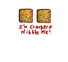 I'm crackers- nibble me Photographic Print