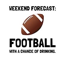 Weekend Forecast Football Photographic Print