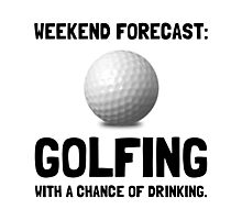 Weekend Forecast Golfing Photographic Print