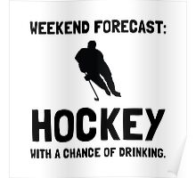 Weekend Forecast Hockey Poster