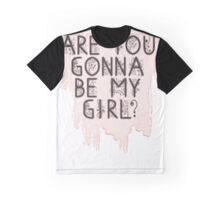 Are You Gonna Be My Girl? Graphic T-Shirt