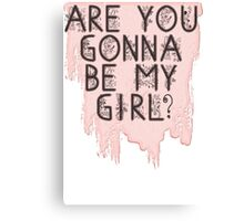 Are You Gonna Be My Girl? Canvas Print