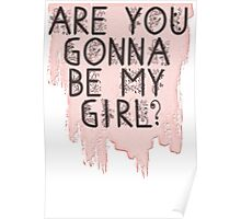 Are You Gonna Be My Girl? Poster