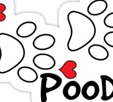 POODLE DOG PAWS LOVE POODLES DOG PAW I LOVE MY DOG PET PETS PUPPY STICKER STICKERS DECAL DECALS Sticker