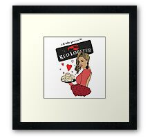 I'll take You to Red Lobster Framed Print