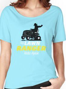 The Lawn Ranger Women's Relaxed Fit T-Shirt