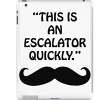 """This is an escalator quickly."" iPad Case/Skin"