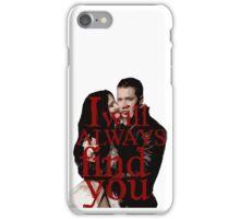 I Will Always Find You iPhone Case/Skin