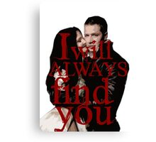 I Will Always Find You Canvas Print