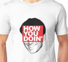 How you doin' Unisex T-Shirt