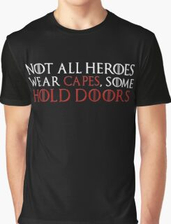 Not all heroes wear capes, some hold doors. (White)  Graphic T-Shirt