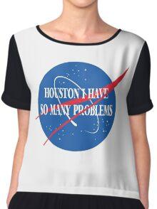 Houston, I Have So Many Problems Chiffon Top