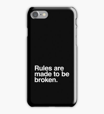Rules are made to be broken iPhone Case/Skin