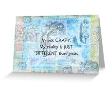 Alice in Wonderland  crazy quote Greeting Card