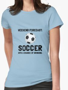 Weekend Forecast Soccer Womens Fitted T-Shirt