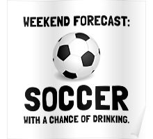 Weekend Forecast Soccer Poster